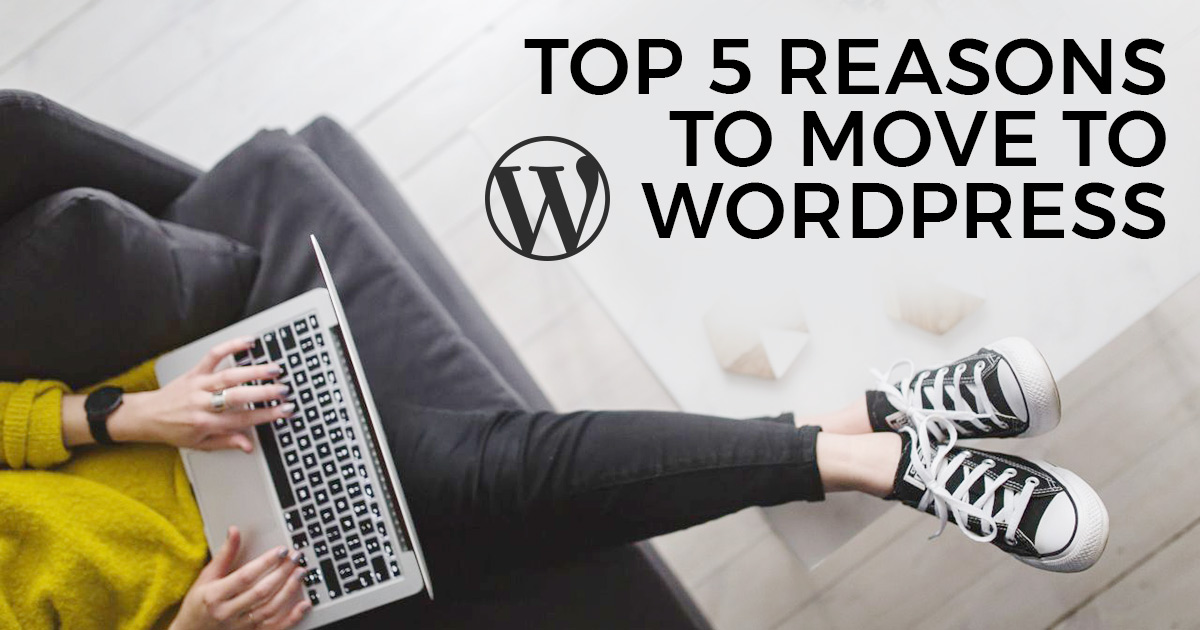 Top 5 reasons to move from Blogger to WordPress